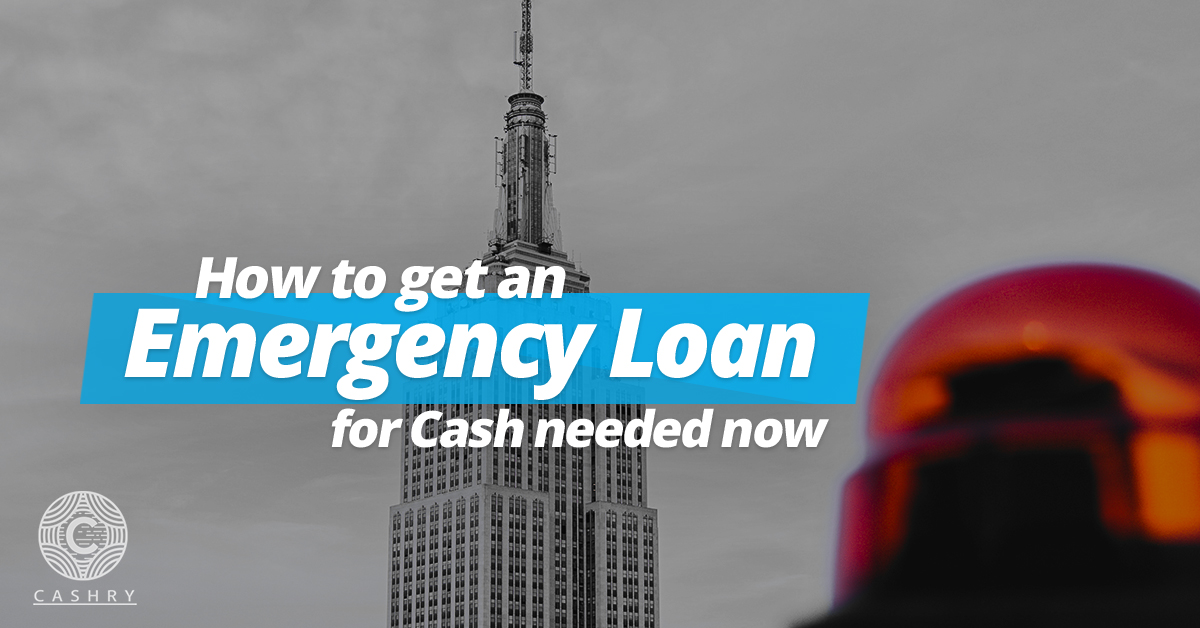 How to get an Emergency Loan for Cash Needed Now