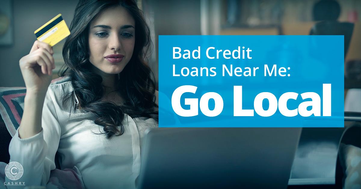 Bad Credit Loans Near Me