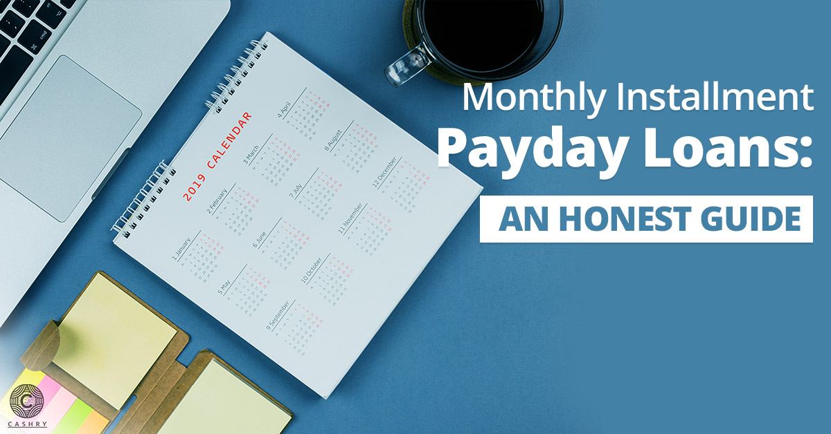 Monthly Installment Payday Loans
