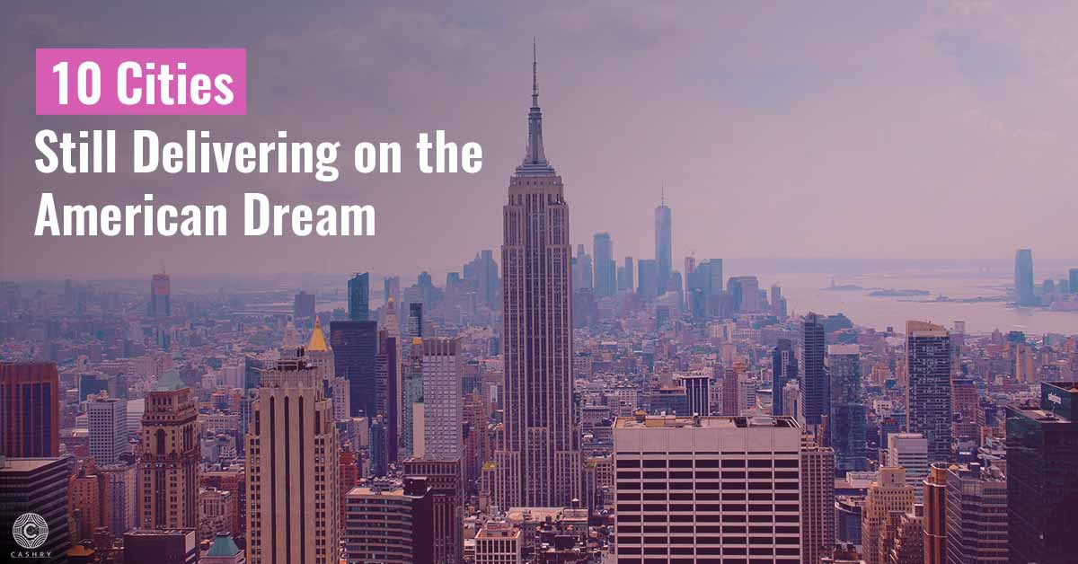 10 Cities Still Delivering on the American Dream