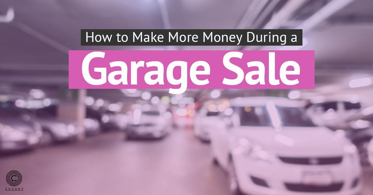How to Make More Money During a Garage Sale