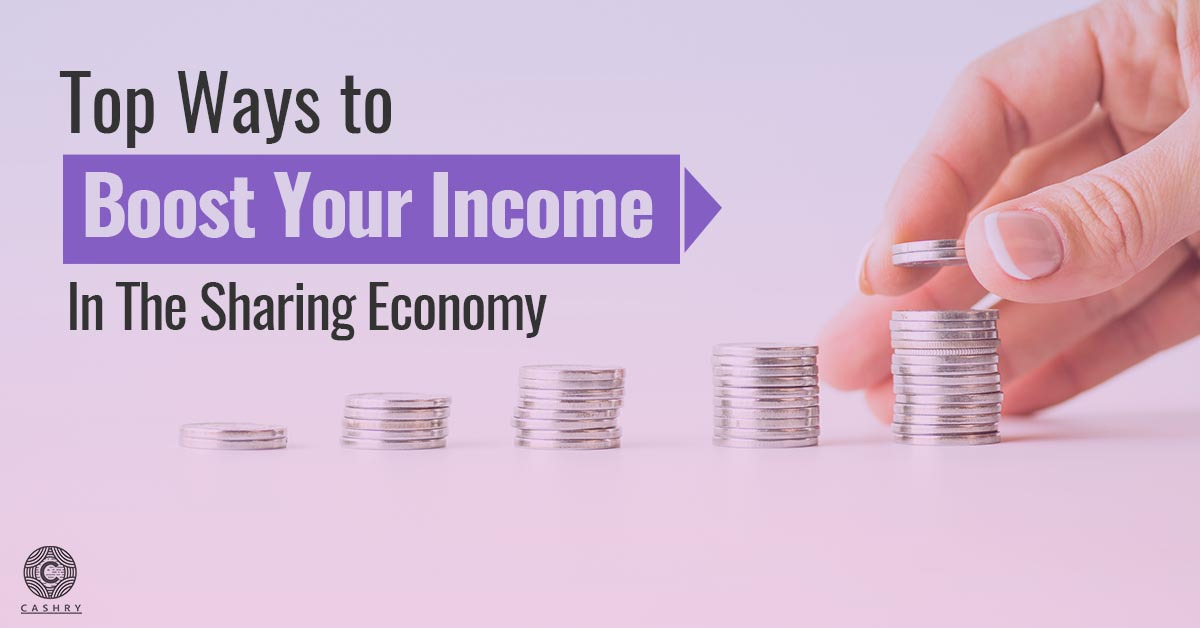 Top Ways to Boost your Income in the Sharing Economy