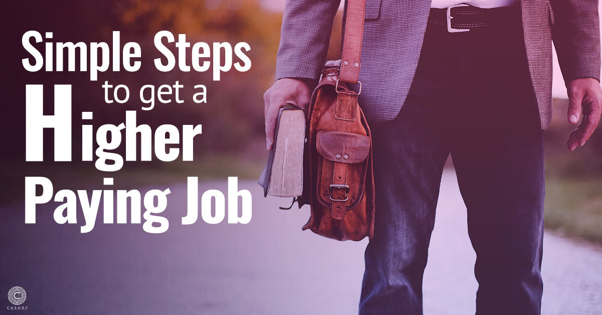 Simple Steps to Get A Higher Paying Job