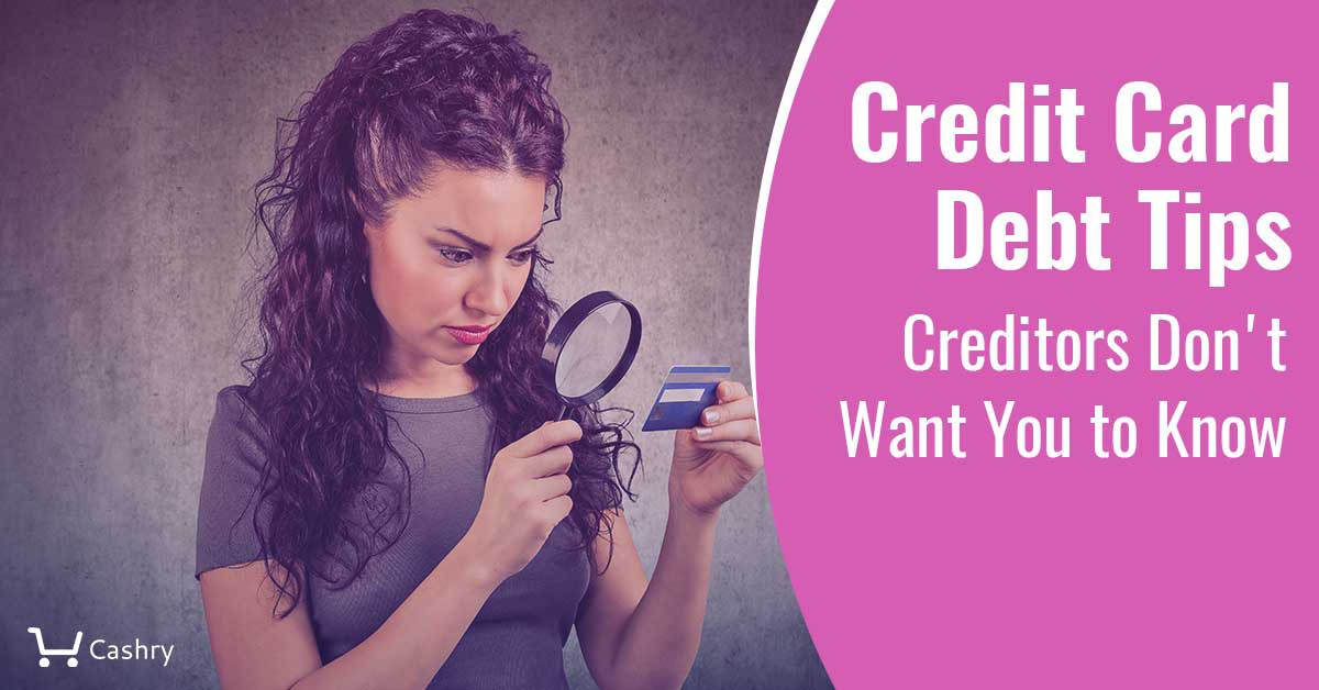 Credit Card Debt Tips Creditors Don't Want You to Know