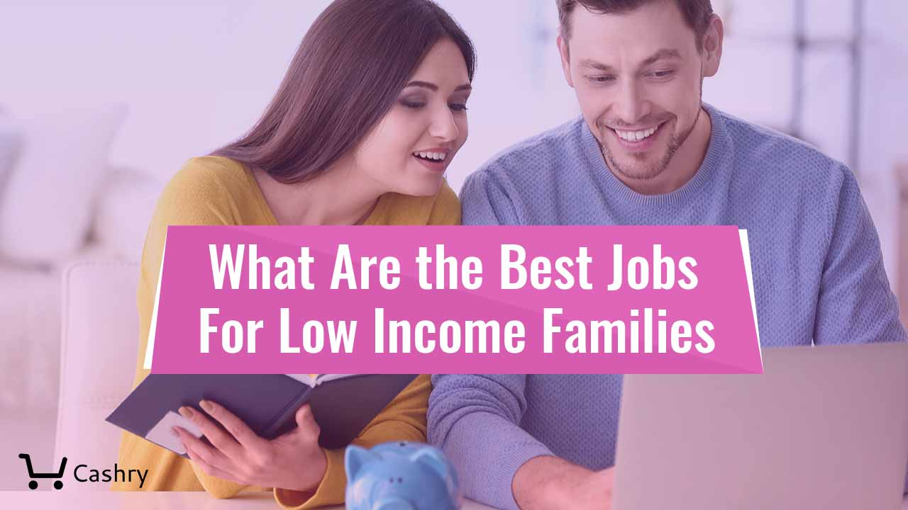 What Are the Best Jobs for Low Income Families