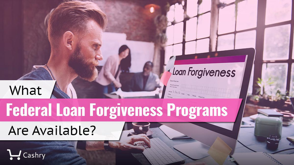 What Federal Loan Forgiveness Programs Are Available?