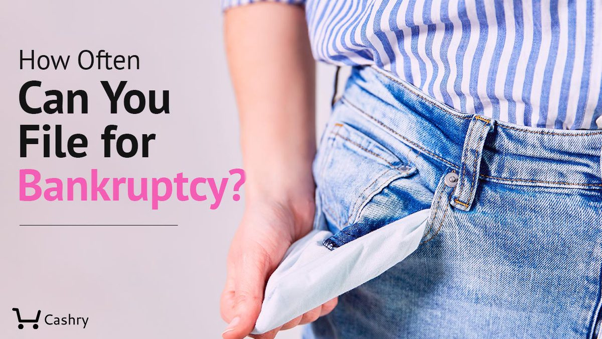 How Often Can You File for Bankruptcy?