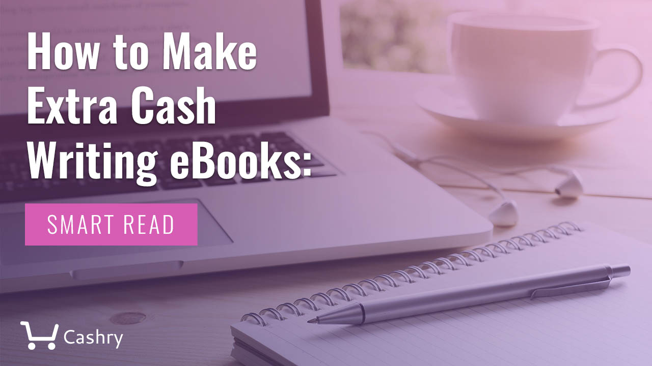 How to Make Extra Cash Writing eBooks: Smart Read