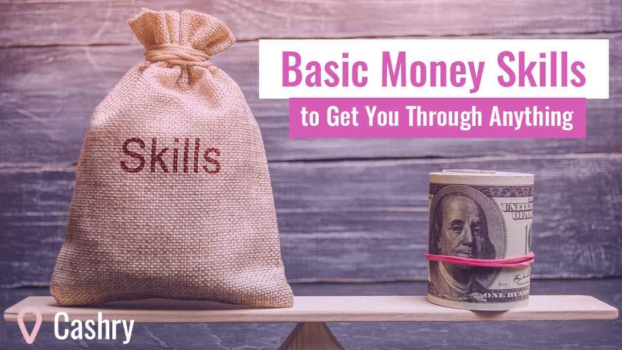 Basic Money Skills to Get You Through Anything