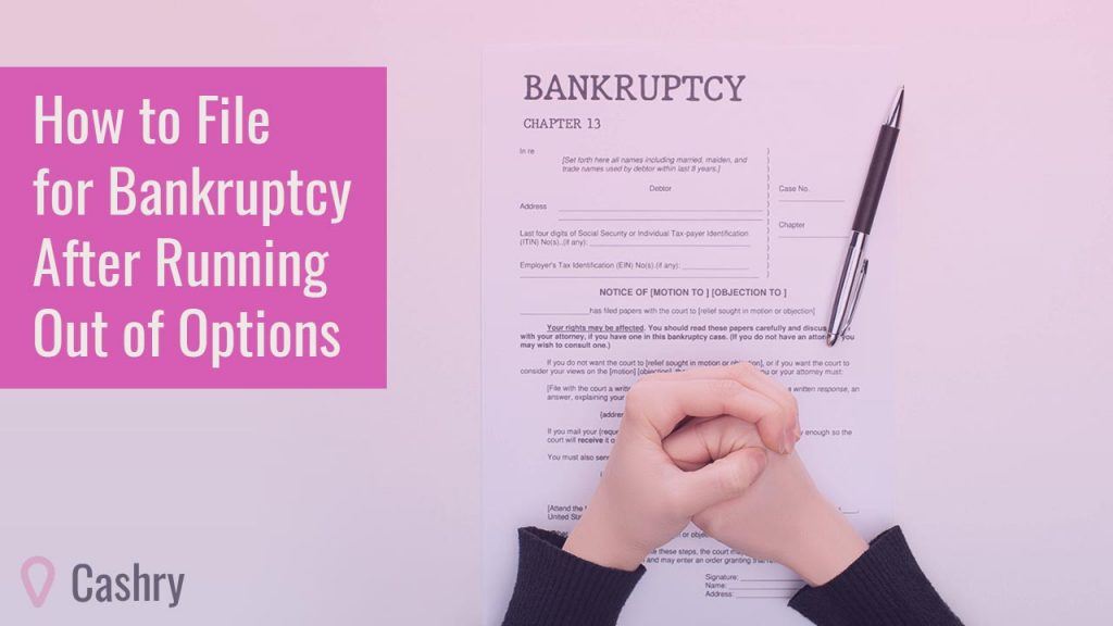 How to File for Bankruptcy After Running Out of Options