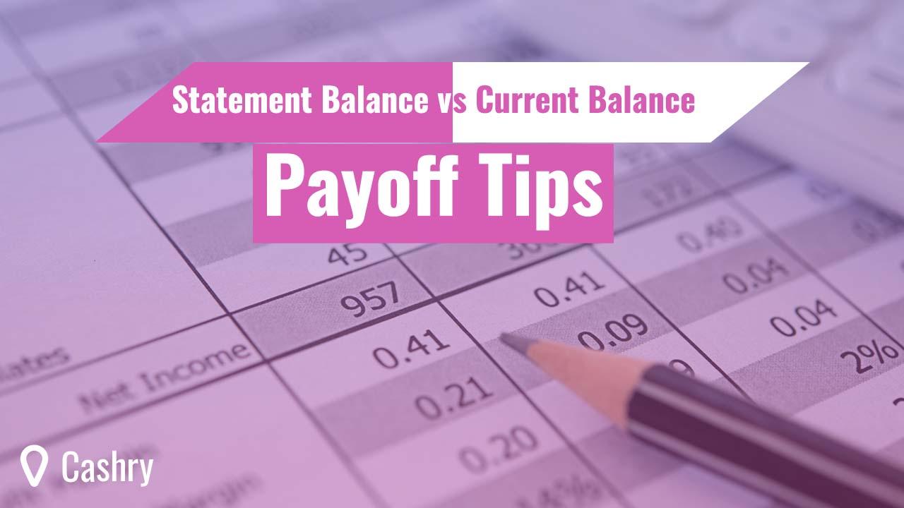 Statement Balance vs Current Balance Payoff Tips