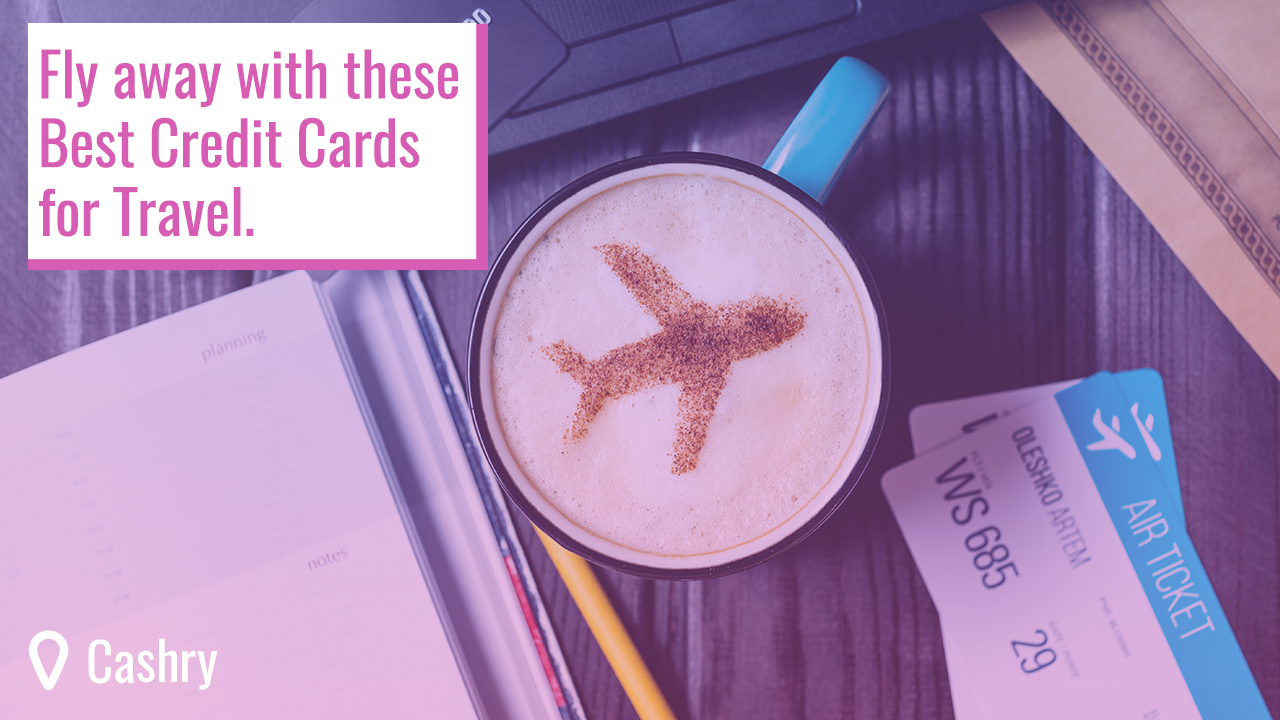 Fly Away With These Best Credit Cards for Travel