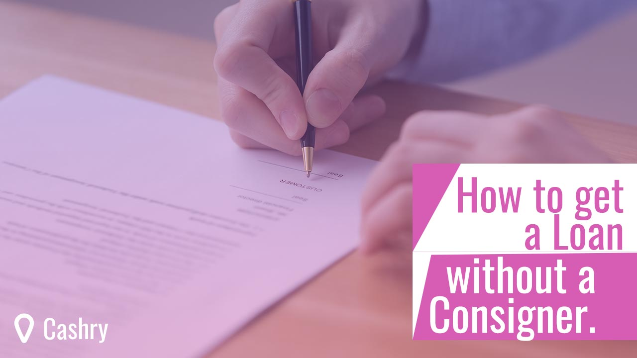 How to Get a Loan without a Cosigner