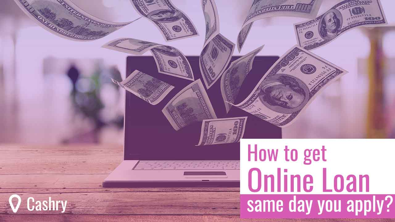 How to Get Online Loan Same Day You Apply?